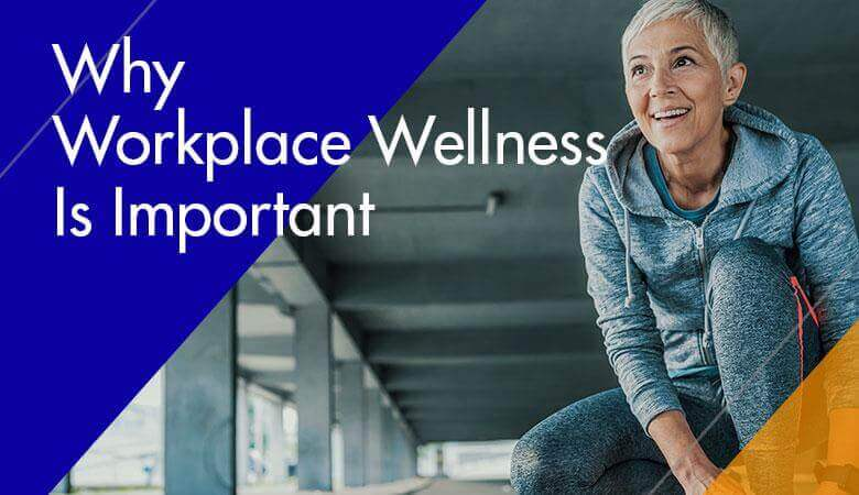 Why Workplace Wellness Is Important