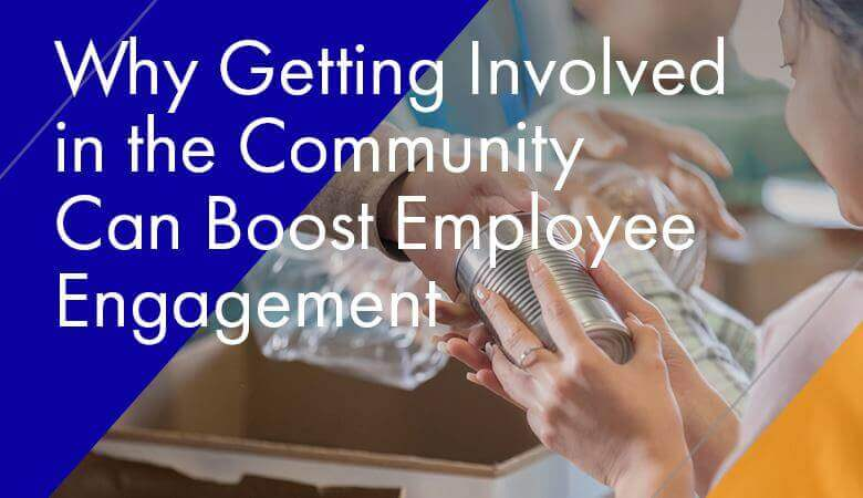 Why Getting Involved in the Community Can Boost Employee Engagement