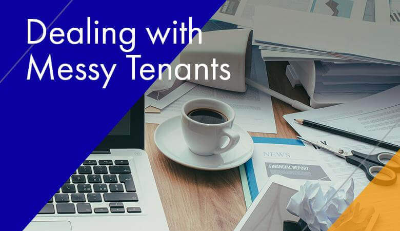 Dealing with Messy Tenants