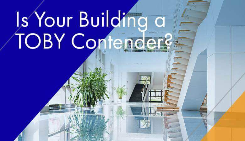 Is Your Building a TOBY Contender?