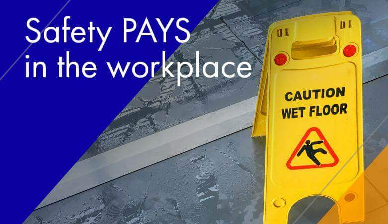 Safety PAYS in the Workplace