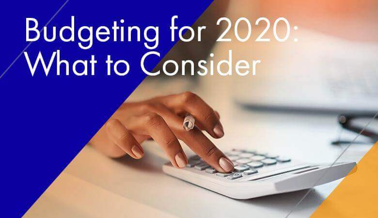 Budgeting for 2020: What to Consider