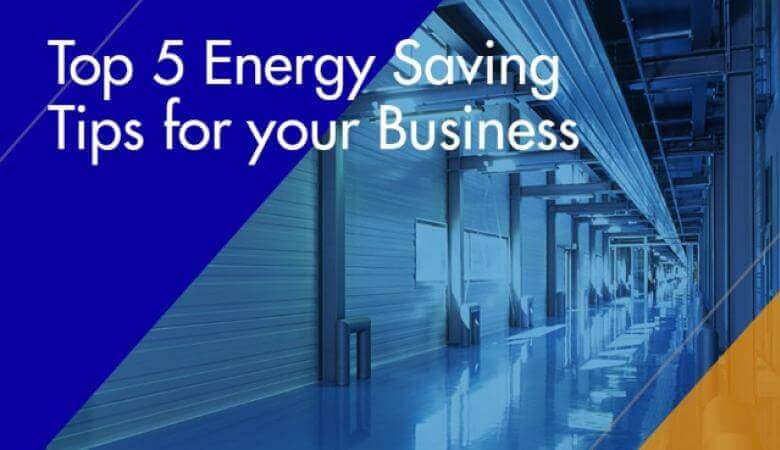 Top 5 Energy Saving Tips for your Business
